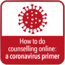 How to do counselling online: a coronavirus primer